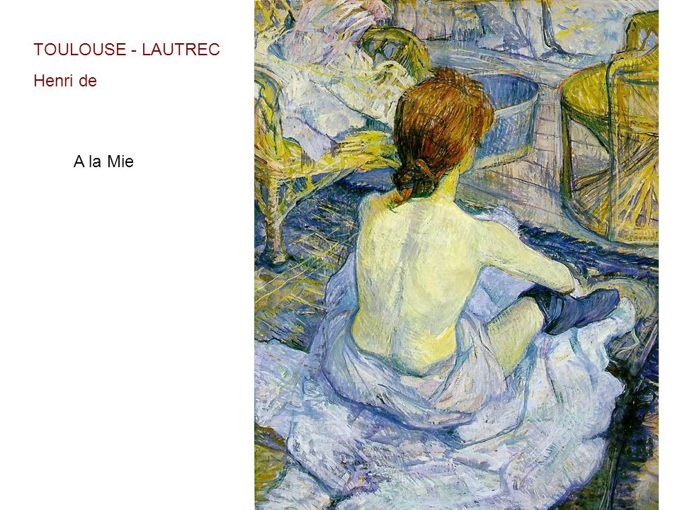 TOULOUSE - LAUTREC Henri de A la Mie