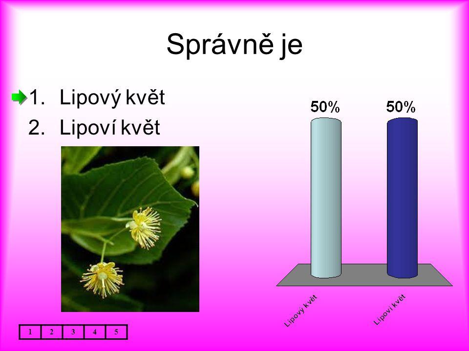 Správně je Lipový květ Lipoví květ 1 2 3 4 5