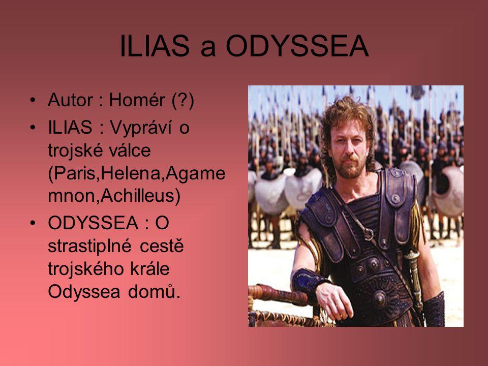 ILIAS a ODYSSEA Autor : Homér ( )