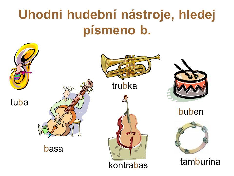 Uhodni hudební nástroje, hledej písmeno b.