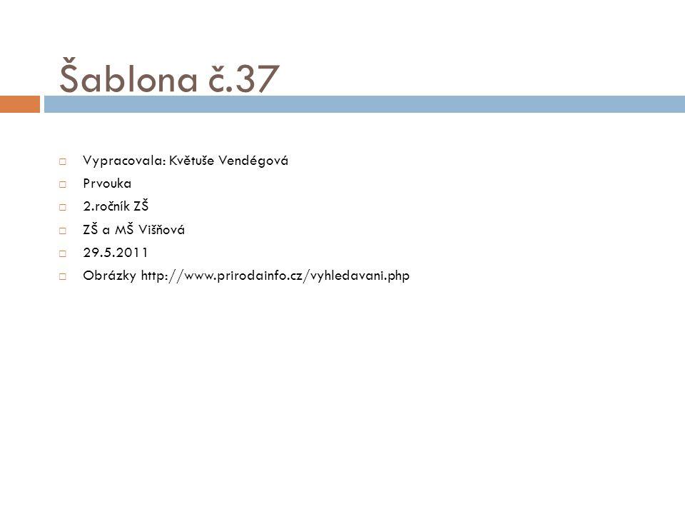 Šablona č.37 Vypracovala: Květuše Vendégová Prvouka 2.ročník ZŠ