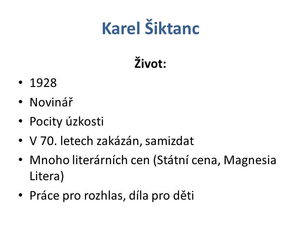Karel Šiktanc Život: 1928 Novinář Pocity úzkosti