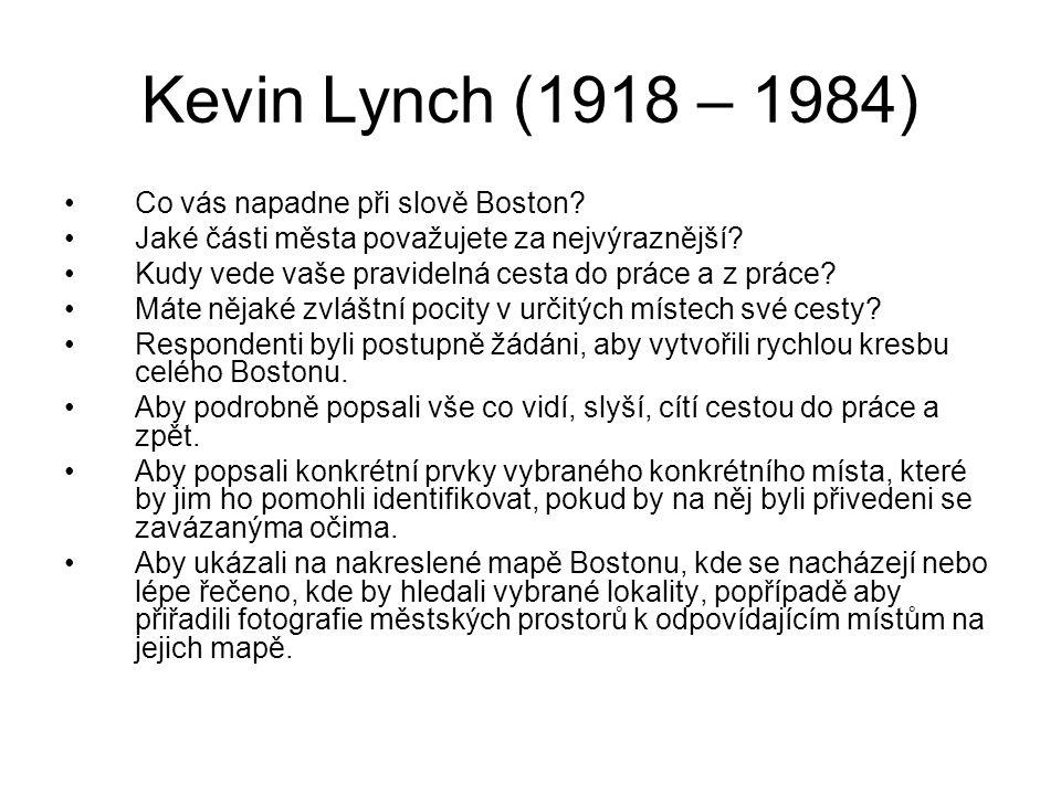Kevin Lynch (1918 – 1984) Co vás napadne při slově Boston