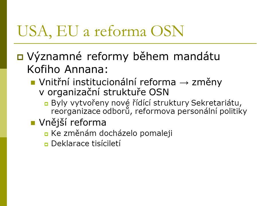 USA, EU a reforma OSN Významné reformy během mandátu Kofiho Annana: