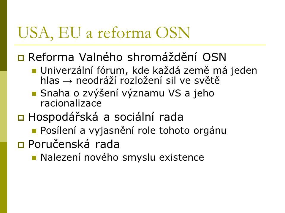 USA, EU a reforma OSN Reforma Valného shromáždění OSN