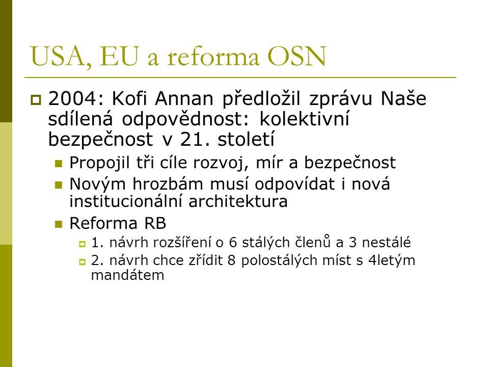 USA, EU a reforma OSN 2004: Kofi Annan předložil zprávu Naše sdílená odpovědnost: kolektivní bezpečnost v 21. století.