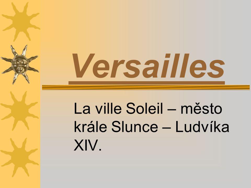 La ville Soleil – město krále Slunce – Ludvíka XIV.