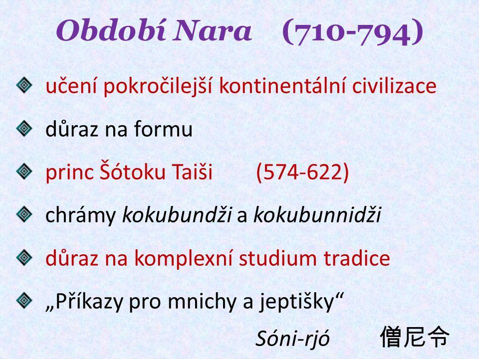 Období Nara (710-794) učení pokročilejší kontinentální civilizace