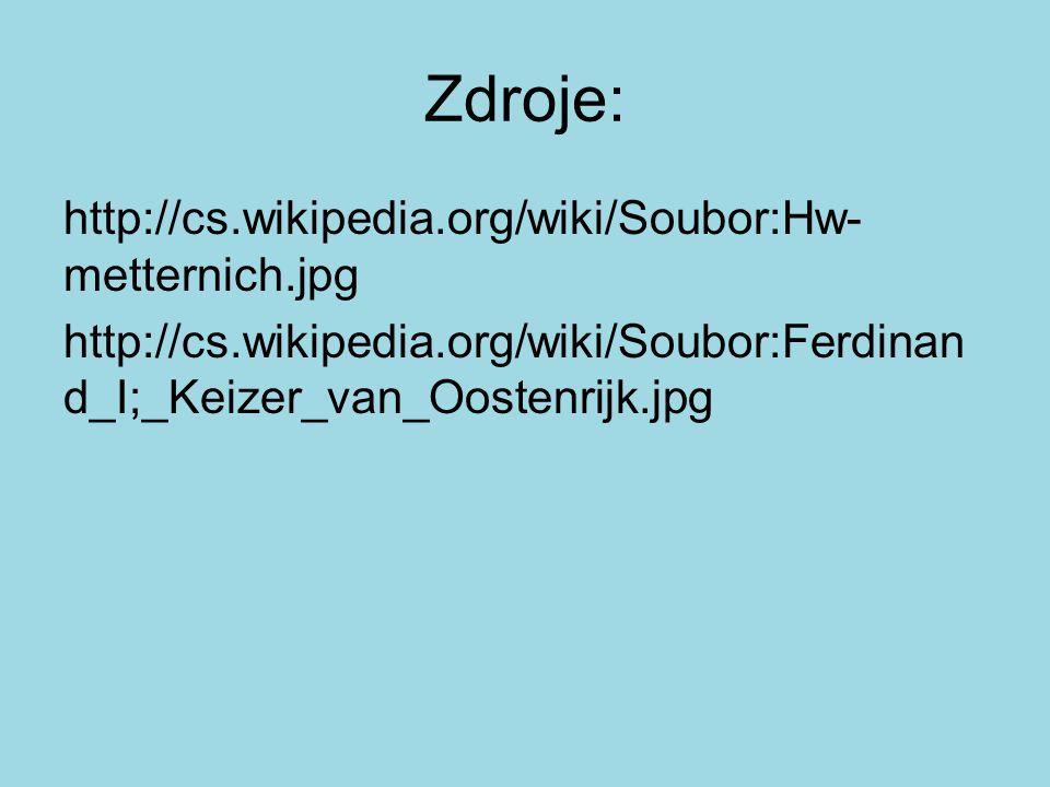 Zdroje: http://cs.wikipedia.org/wiki/Soubor:Hw-metternich.jpg