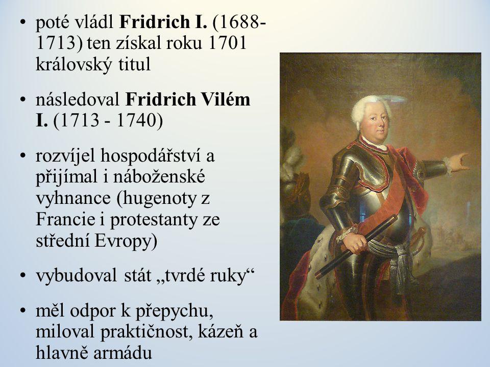 poté vládl Fridrich I. (1688- 1713) ten získal roku 1701 královský titul