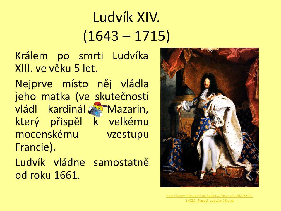 Ludvík XIV. (1643 – 1715)