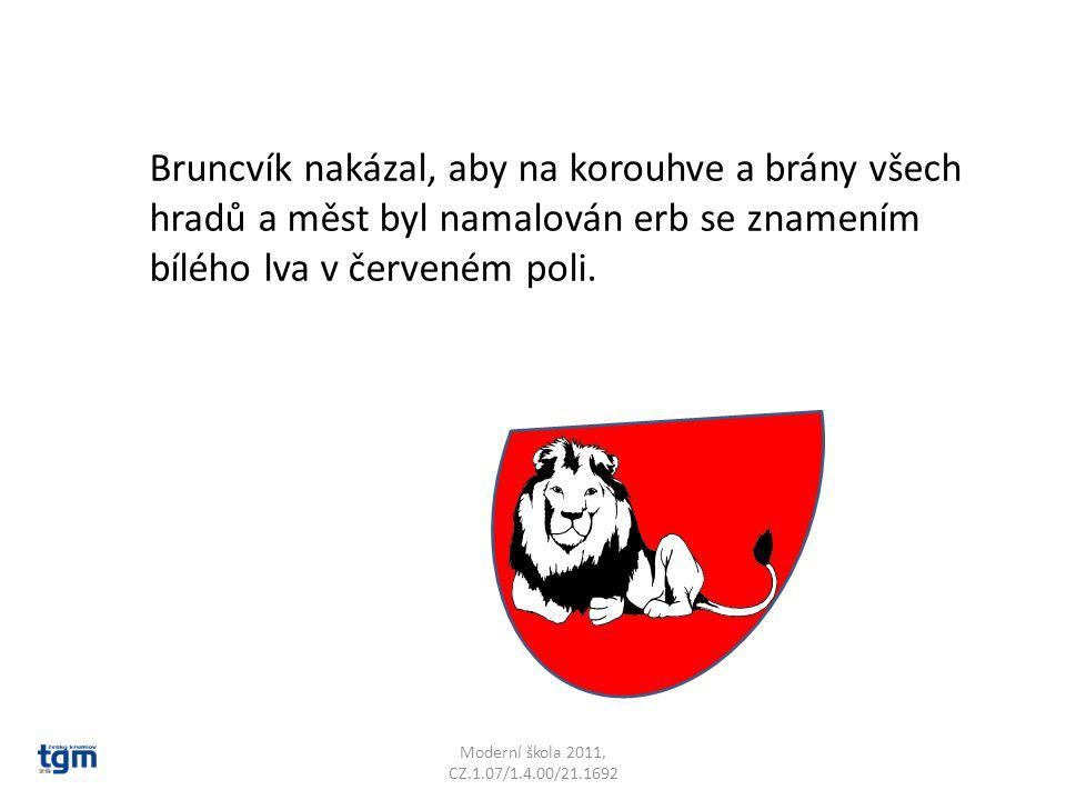 Bruncvík nakázal, aby na korouhve a brány všech hradů a měst byl namalován erb se znamením bílého lva v červeném poli.