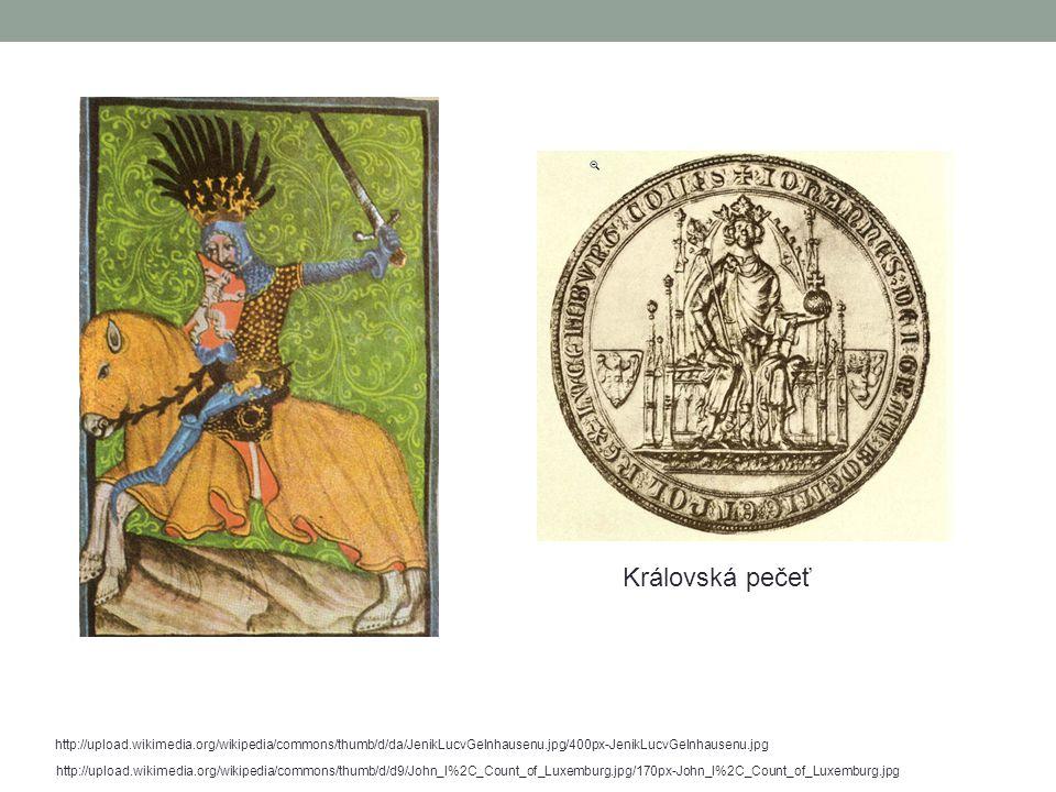 Královská pečeť http://upload.wikimedia.org/wikipedia/commons/thumb/d/da/JenikLucvGelnhausenu.jpg/400px-JenikLucvGelnhausenu.jpg.