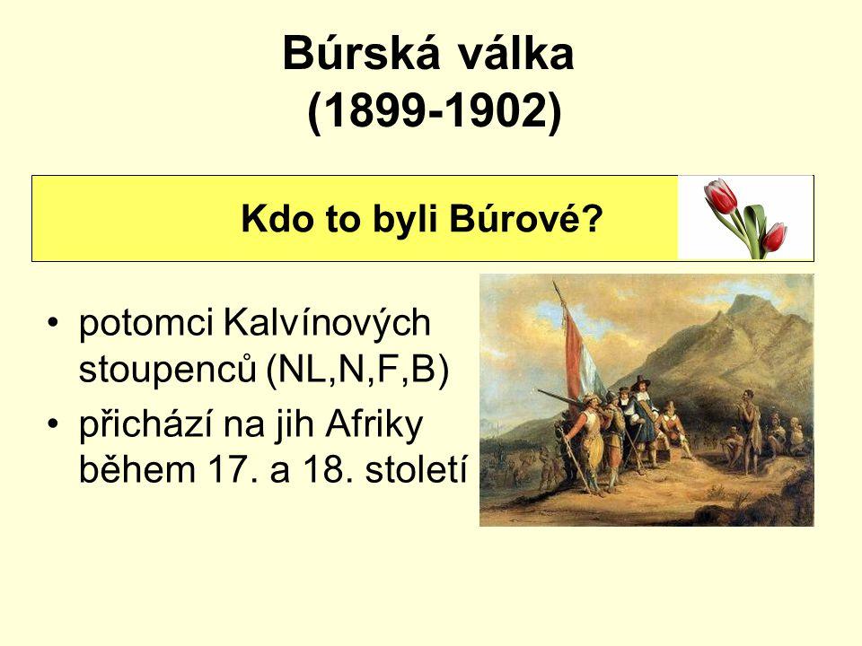 Búrská válka (1899-1902) Kdo to byli Búrové