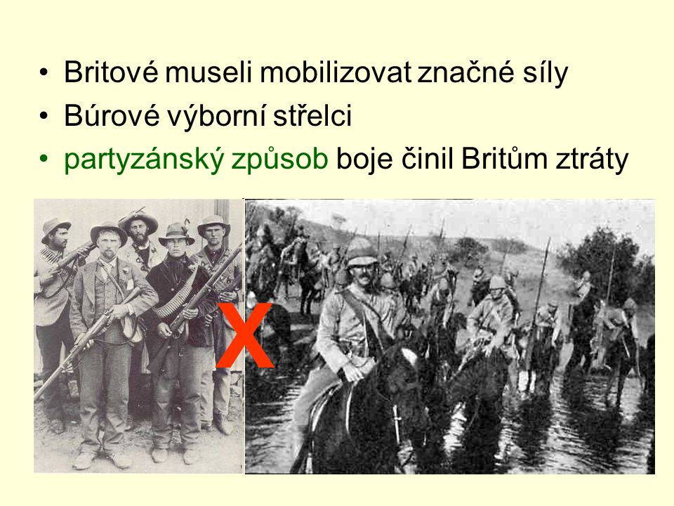 X Britové museli mobilizovat značné síly Búrové výborní střelci