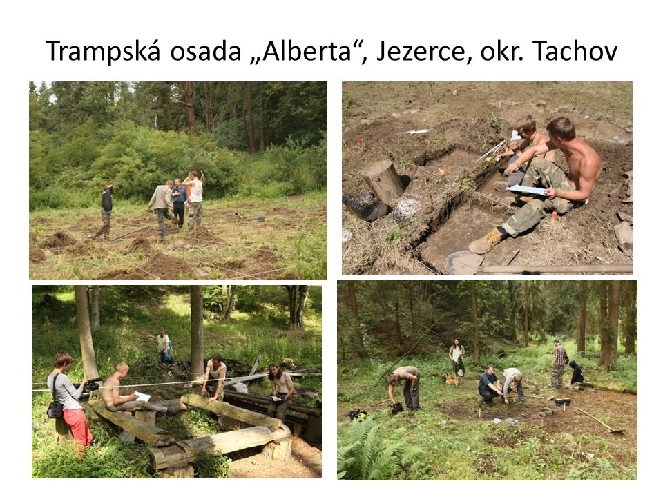 "Trampská osada ""Alberta , Jezerce, okr. Tachov"