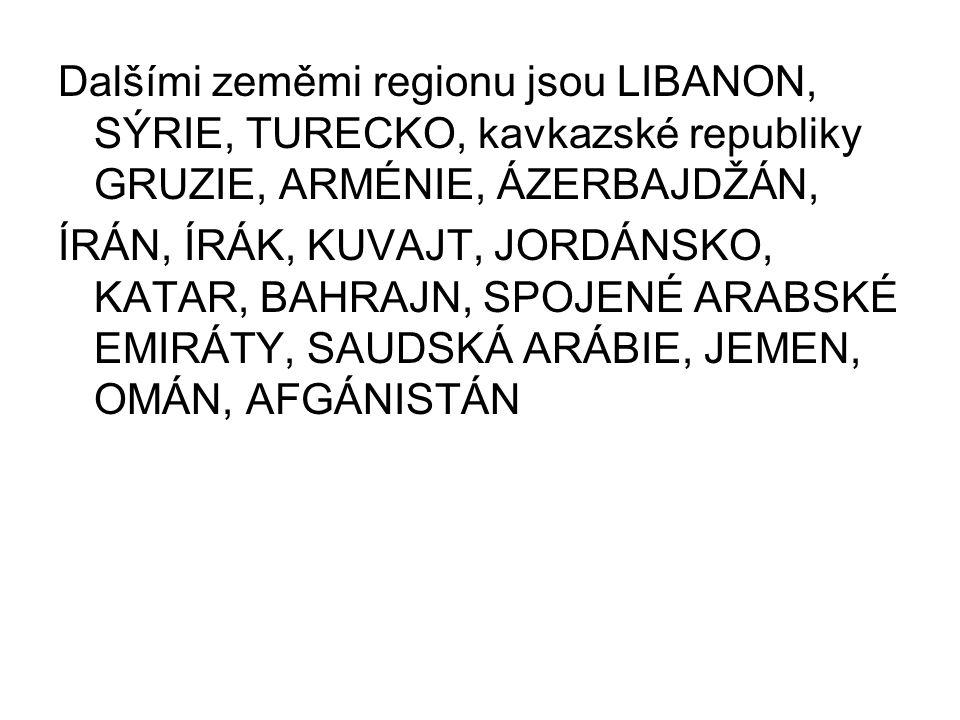 Dalšími zeměmi regionu jsou LIBANON, SÝRIE, TURECKO, kavkazské republiky GRUZIE, ARMÉNIE, ÁZERBAJDŽÁN,