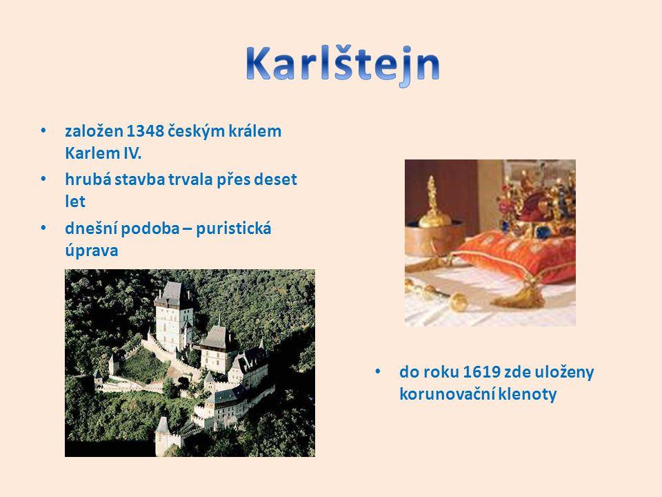 Karlštejn založen 1348 českým králem Karlem IV.