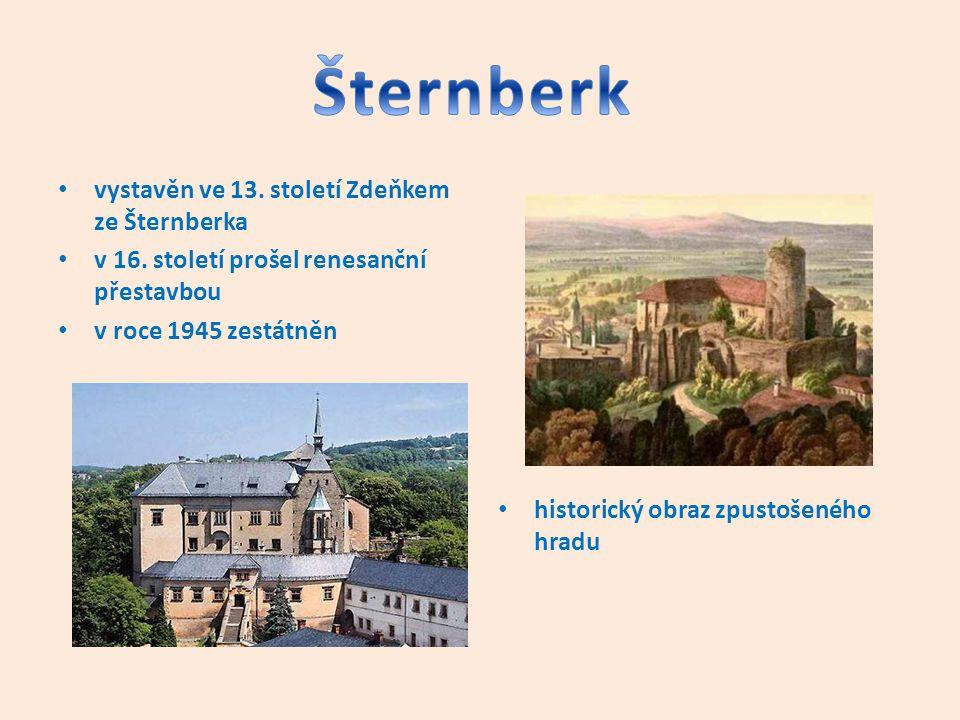 Šternberk vystavěn ve 13. století Zdeňkem ze Šternberka