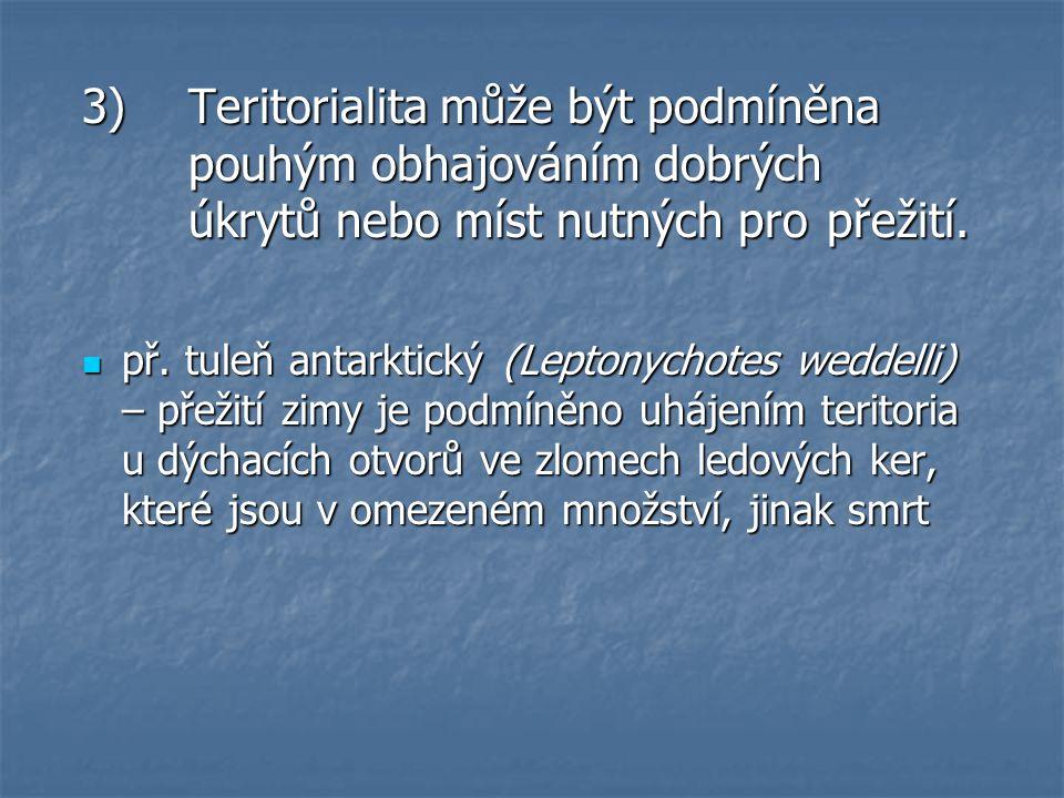 3). Teritorialita může být podmíněna. pouhým obhajováním dobrých