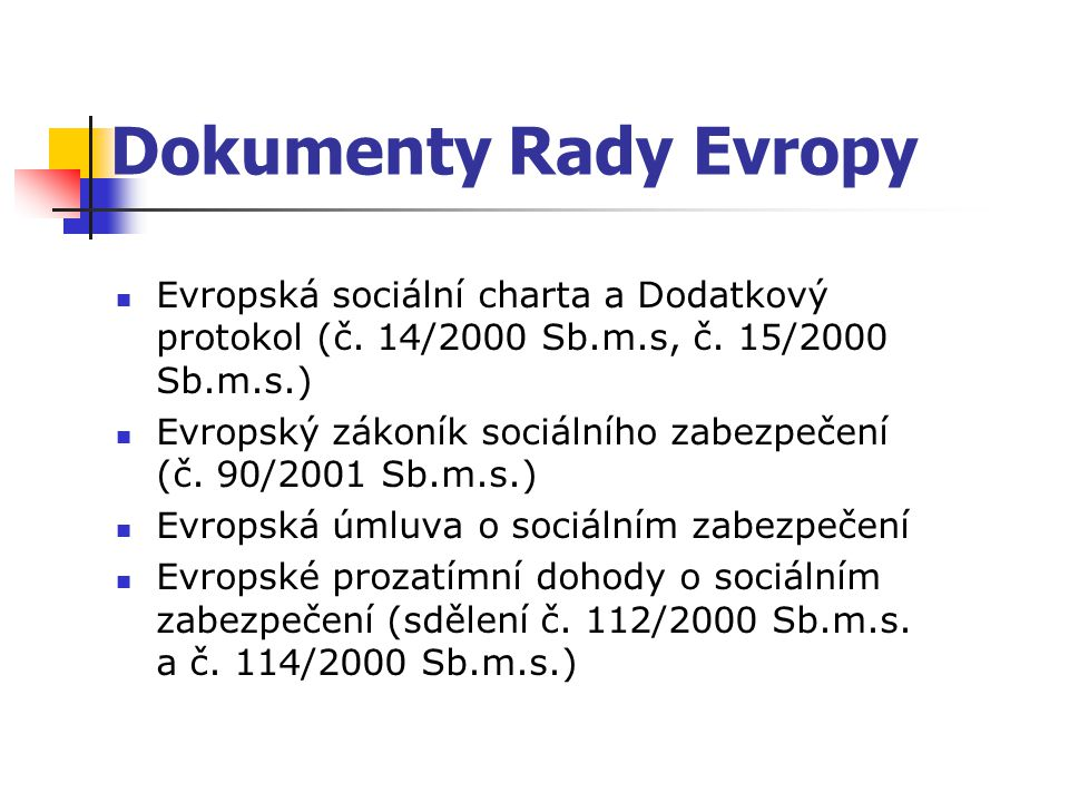 Dokumenty Rady Evropy Evropská sociální charta a Dodatkový protokol (č. 14/2000 Sb.m.s, č. 15/2000 Sb.m.s.)