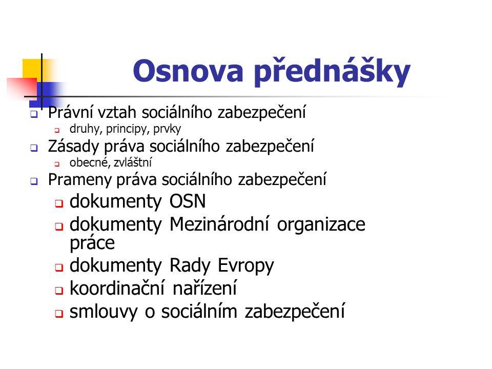 Osnova přednášky dokumenty OSN dokumenty Mezinárodní organizace práce