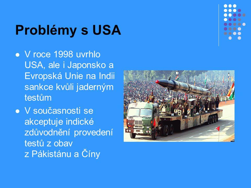 Problémy s USA V roce 1998 uvrhlo USA, ale i Japonsko a Evropská Unie na Indii sankce kvůli jaderným testům.