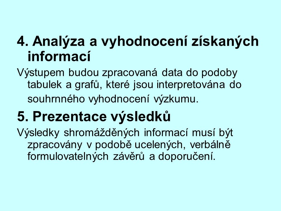 4. Analýza a vyhodnocení získaných informací