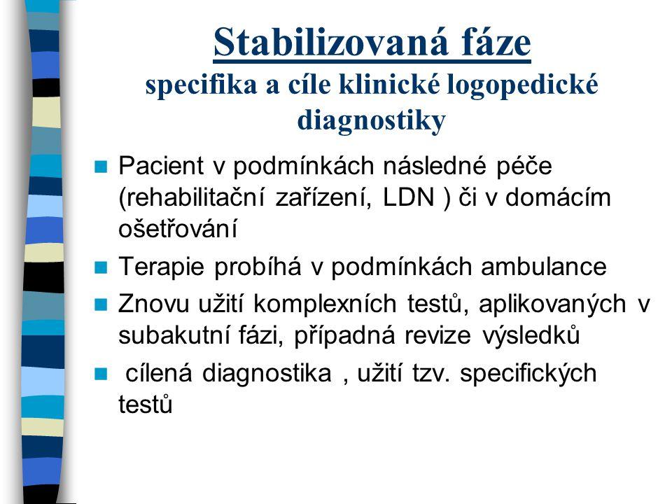 Stabilizovaná fáze specifika a cíle klinické logopedické diagnostiky