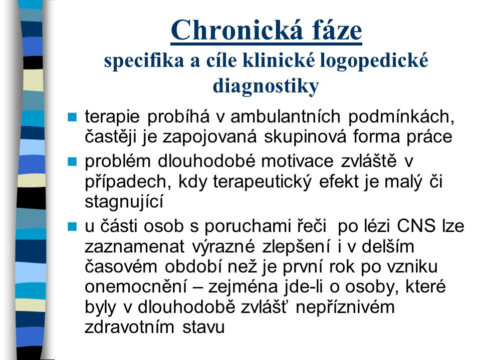 Chronická fáze specifika a cíle klinické logopedické diagnostiky