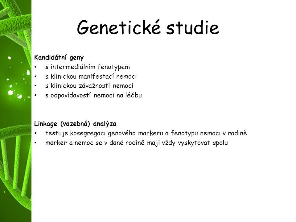 Genetické studie Kandidátní geny s intermediálním fenotypem