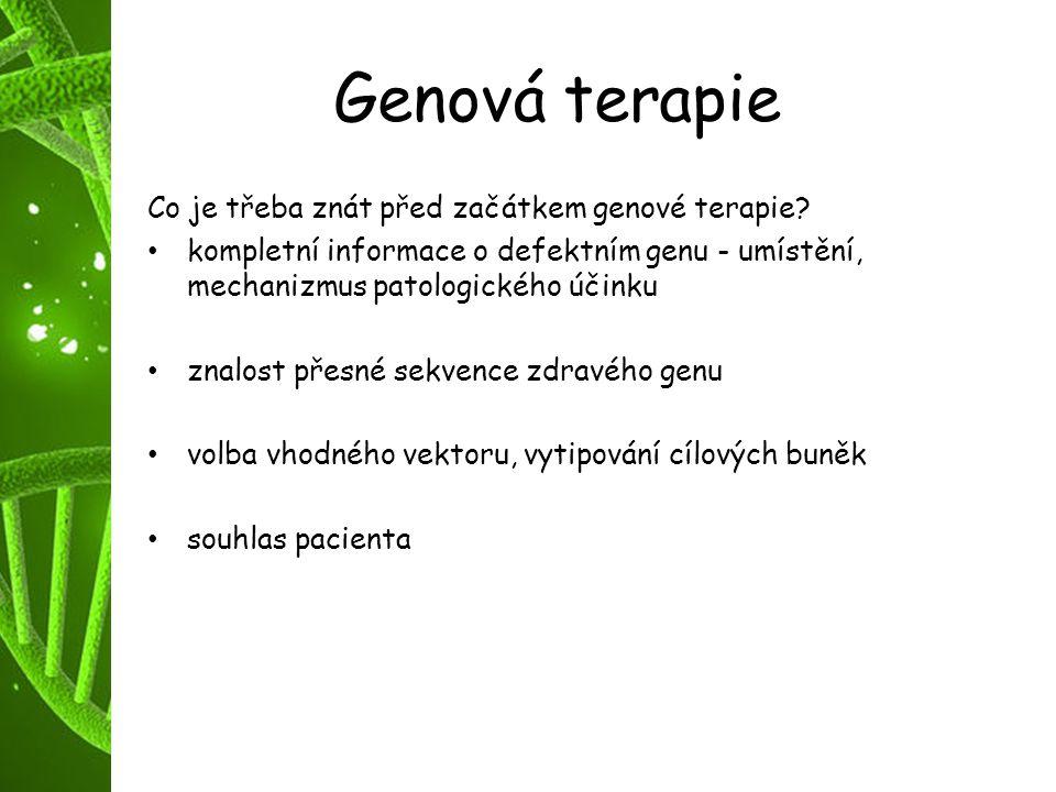 Genová terapie Co je třeba znát před začátkem genové terapie