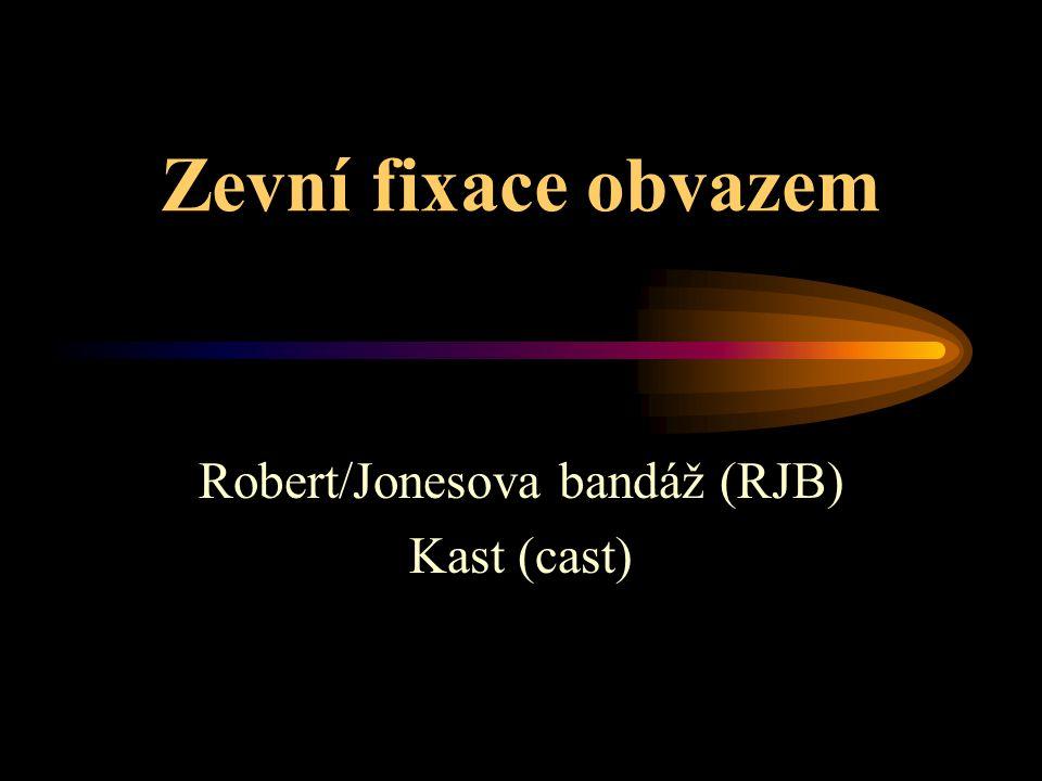 Robert/Jonesova bandáž (RJB) Kast (cast)