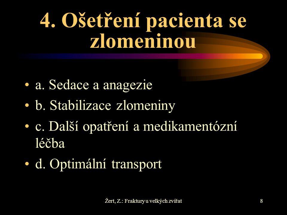 4. Ošetření pacienta se zlomeninou