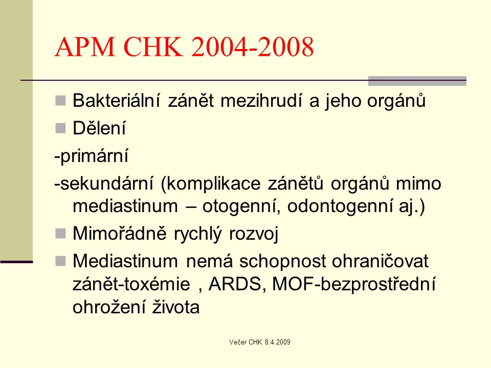 APM CHK 2004-2008 Bakteriální zánět mezihrudí a jeho orgánů Dělení