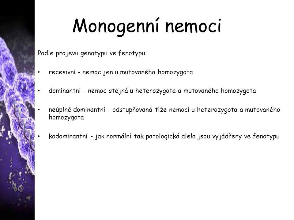 Monogenní nemoci Podle projevu genotypu ve fenotypu