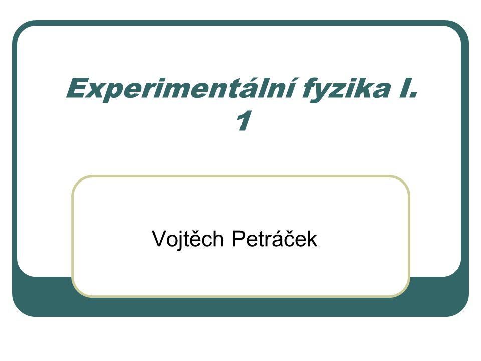 Experimentální fyzika I. 1