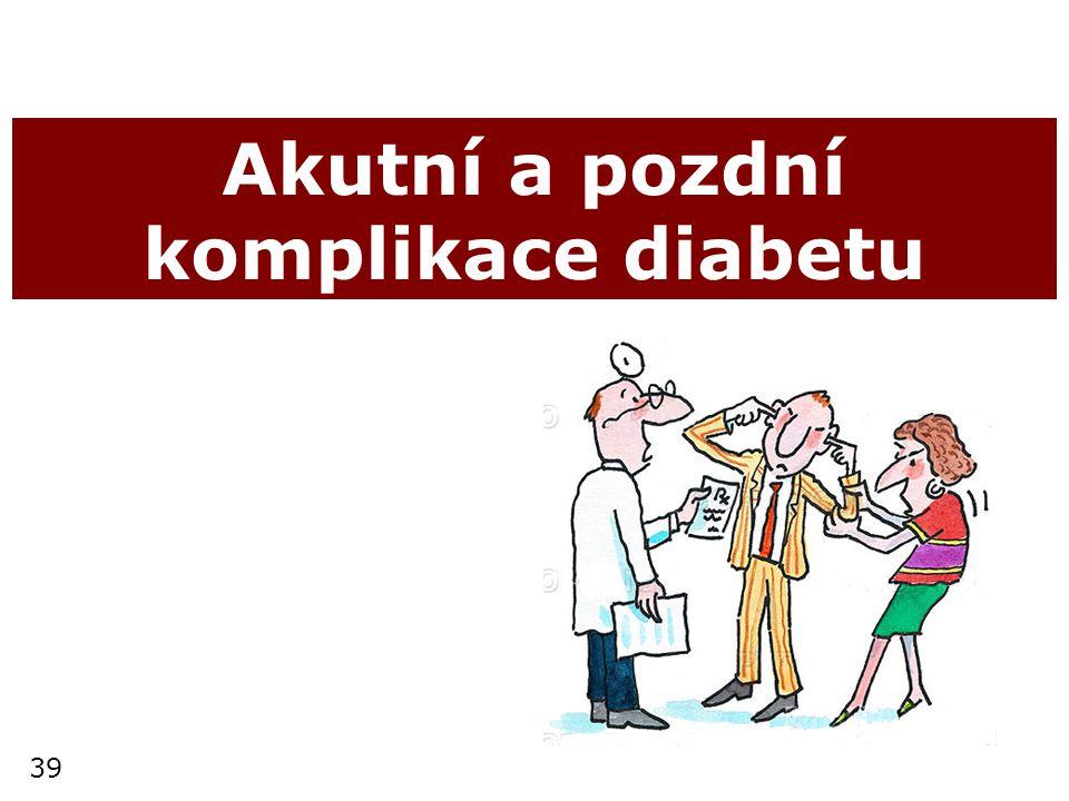 Akutní a pozdní komplikace diabetu