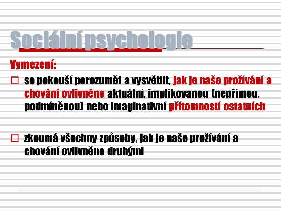 Sociální psychologie Vymezení: