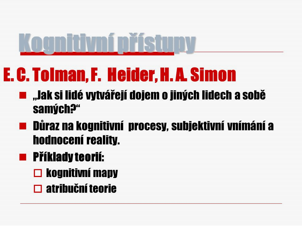Kognitivní přístupy E. C. Tolman, F. Heider, H. A. Simon