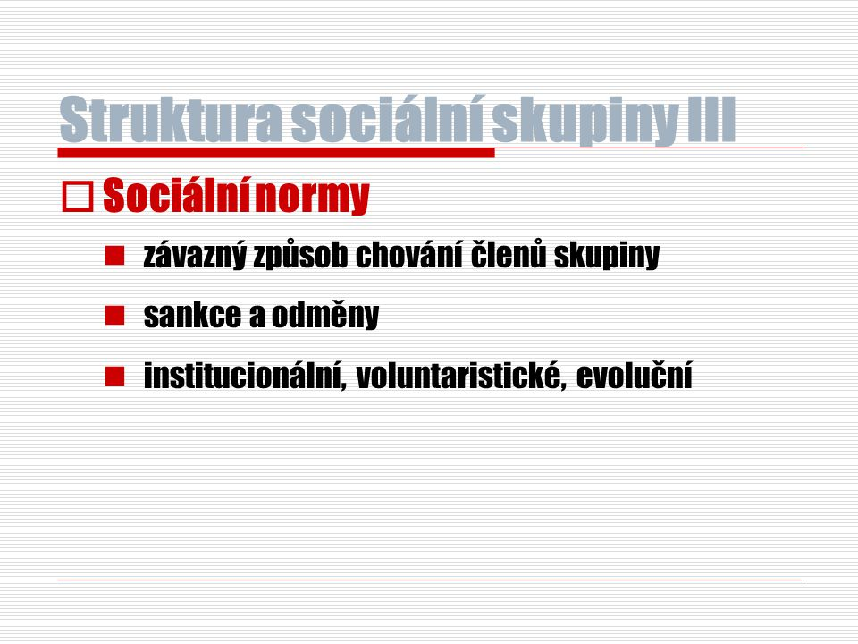 Struktura sociální skupiny III