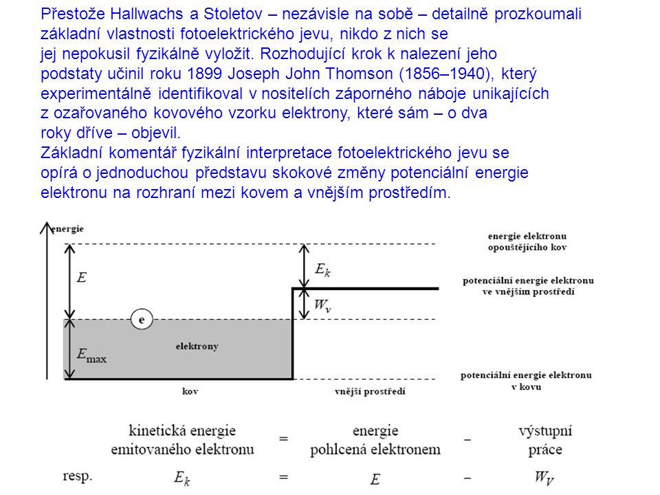 Přestože Hallwachs a Stoletov – nezávisle na sobě – detailně prozkoumali