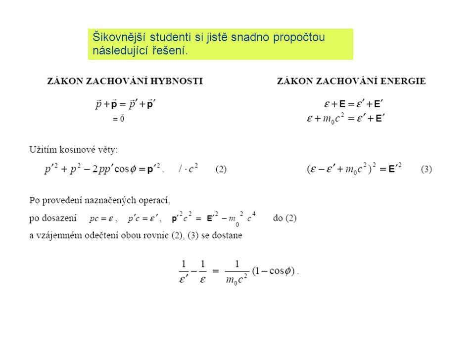 Šikovnější studenti si jistě snadno propočtou následující řešení.
