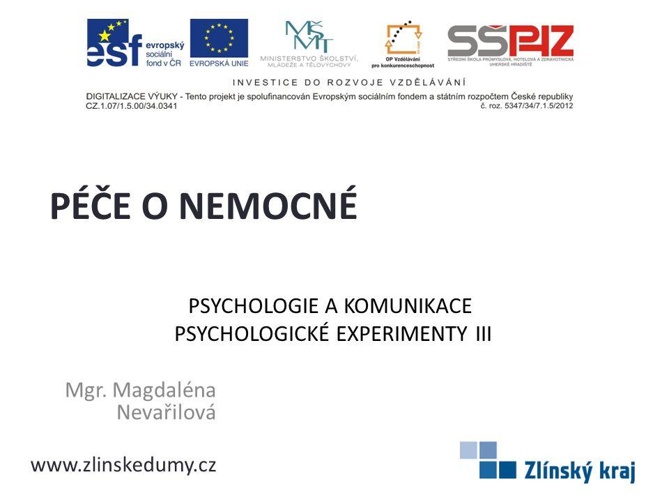 PSYCHOLOGIE A KOMUNIKACE PSYCHOLOGICKÉ EXPERIMENTY III