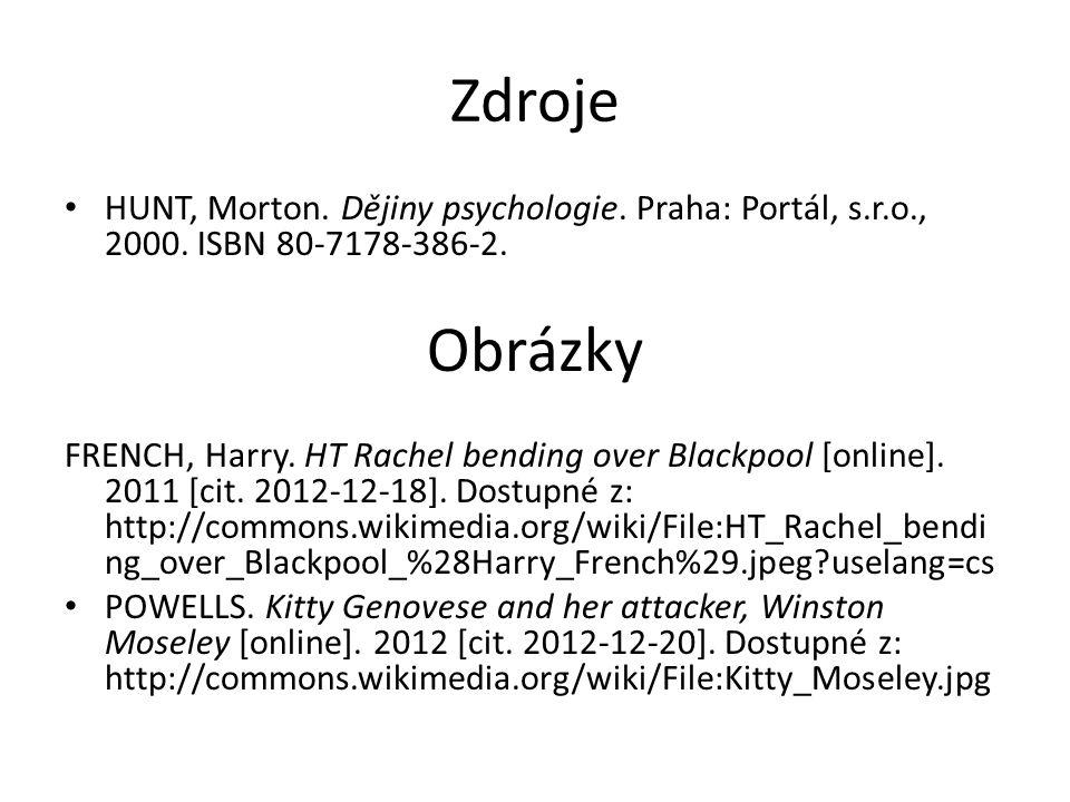 Zdroje HUNT, Morton. Dějiny psychologie. Praha: Portál, s.r.o., 2000. ISBN 80-7178-386-2. Obrázky.