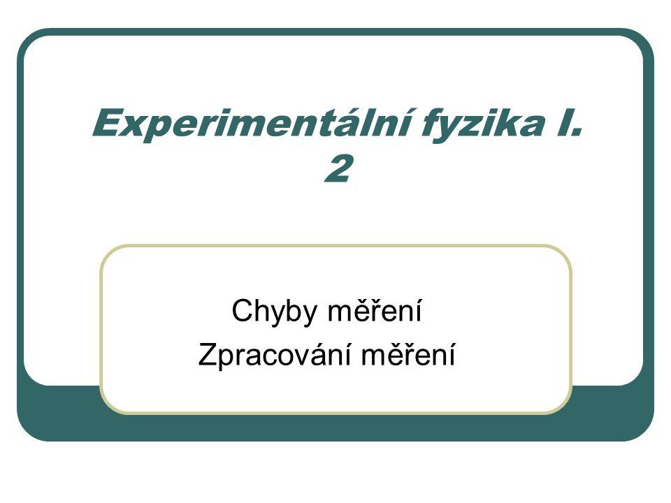 Experimentální fyzika I. 2
