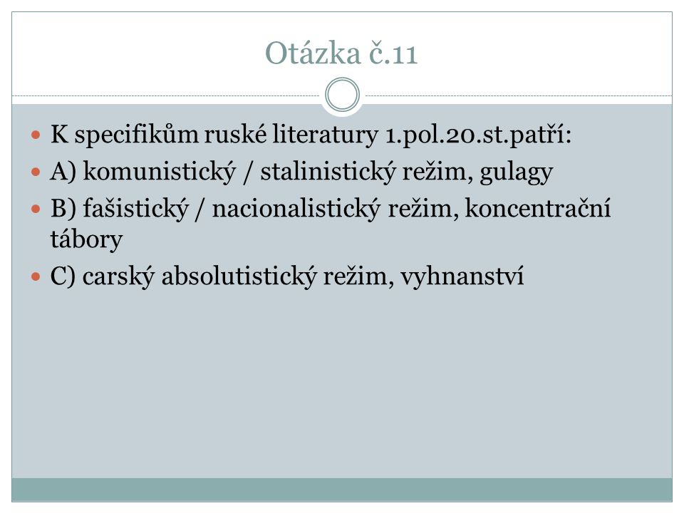 Otázka č.11 K specifikům ruské literatury 1.pol.20.st.patří: