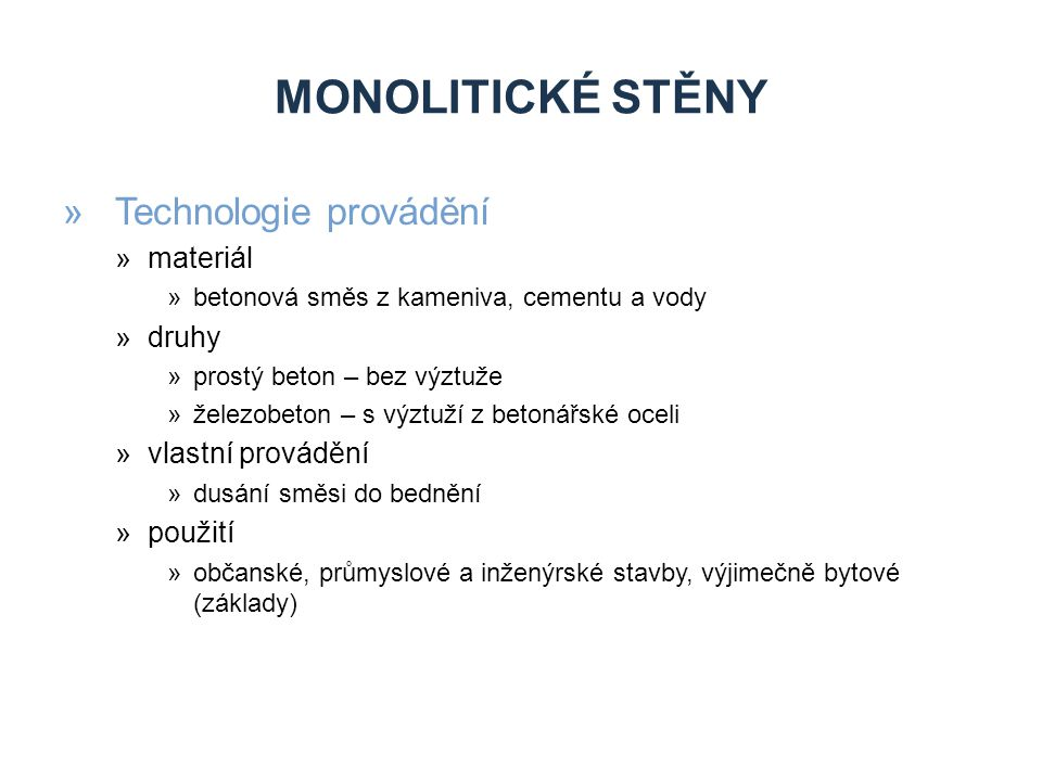 Monolitické stěny Technologie provádění materiál druhy