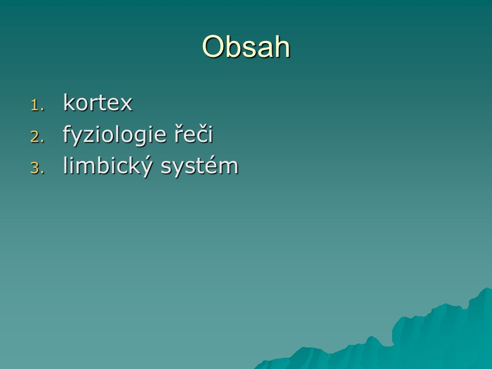 Obsah kortex fyziologie řeči limbický systém