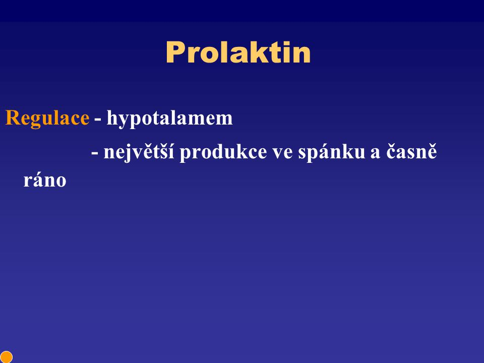 Prolaktin Regulace - hypotalamem